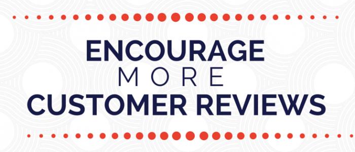 Encourage More Customer Reviews